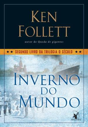 Ken Follett - Inverno do Mundo
